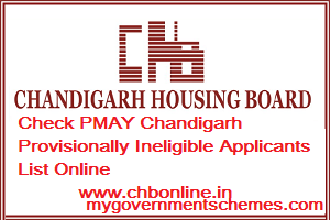 PMAY Chandigarh Provisionally Ineligible Applicants List