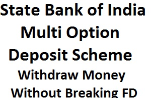 SBI Multi Option Deposit Scheme